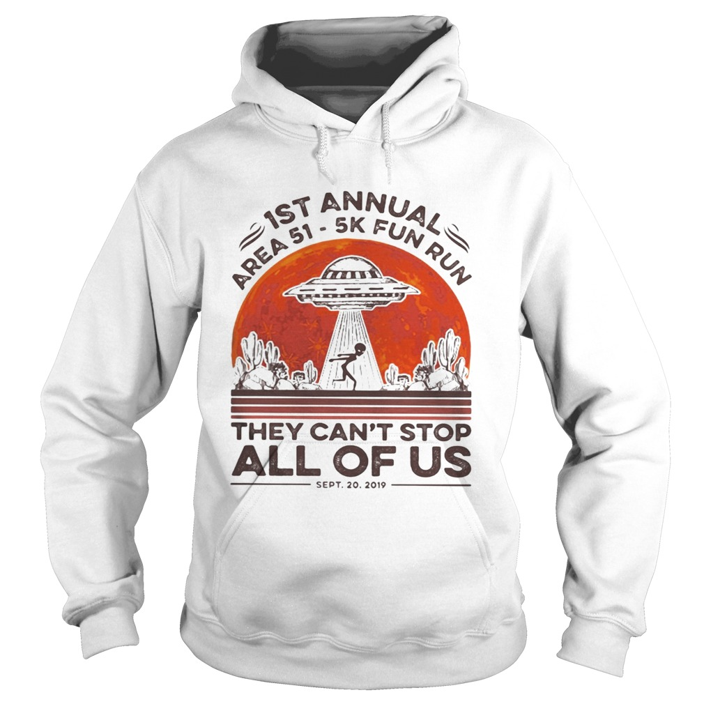 1st annual Area 51 5k fun run they cant stop all of us sunset Hoodie