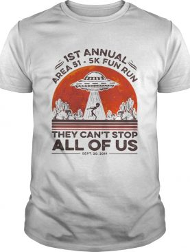 1st annual Area 51 5k fun run they cant stop all of us sunset shirt