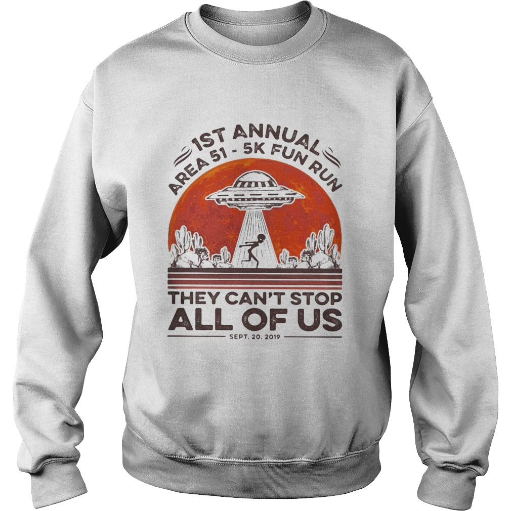 1st annual Area 51 5k fun run they cant stop all of us sunset Sweatshirt