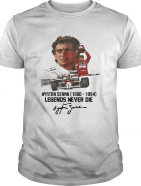 Ayrton Senna 1960 1994 Legends never die signature shirt