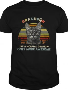 Grandpaw Like A Normal Grandpa Only More Awesome Funny Cats Lovers Grandfathers Shirts