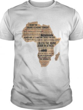 Hot Bless Africa Rains On Toto I Hear The Drums Echoing Tonight t-shirt