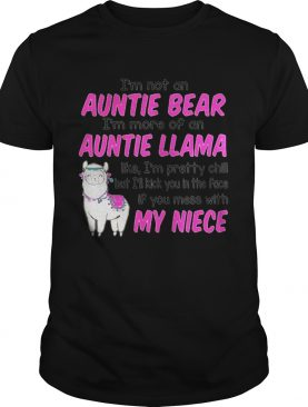 I'm not an auntie bear I'm more of an auntie llama like T-Shirt