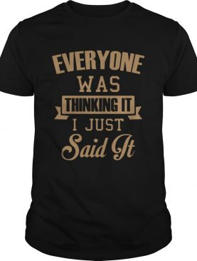 I Just Said It Shirt