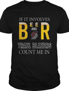 If it involves beer and Portland Trail Blazers count me in shirt