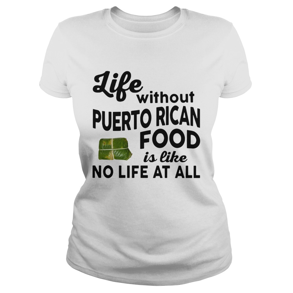 Life without Puerto Rican Food is like No life at all Classic Ladies
