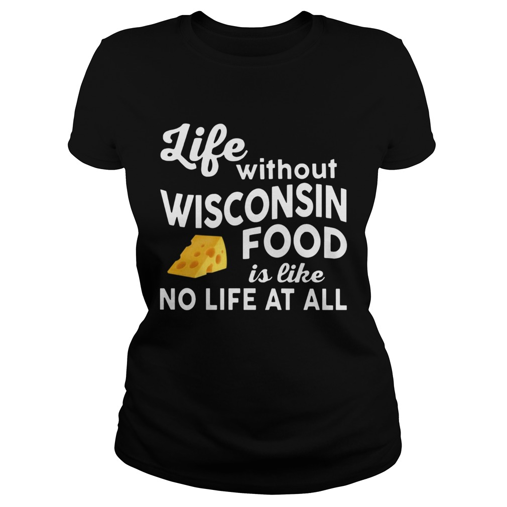 Life without Wisconsin food is like no life at all Classic Ladies