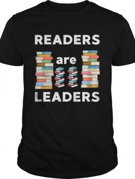 Readers Are Leaders Books Reading Librarian Teacher T-Shirt