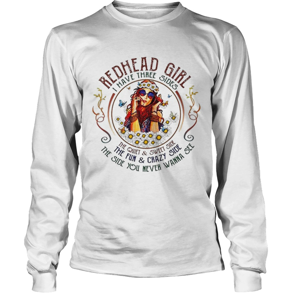 Redhead girl i have three sides the quiet sweet side the fun LongSleeve