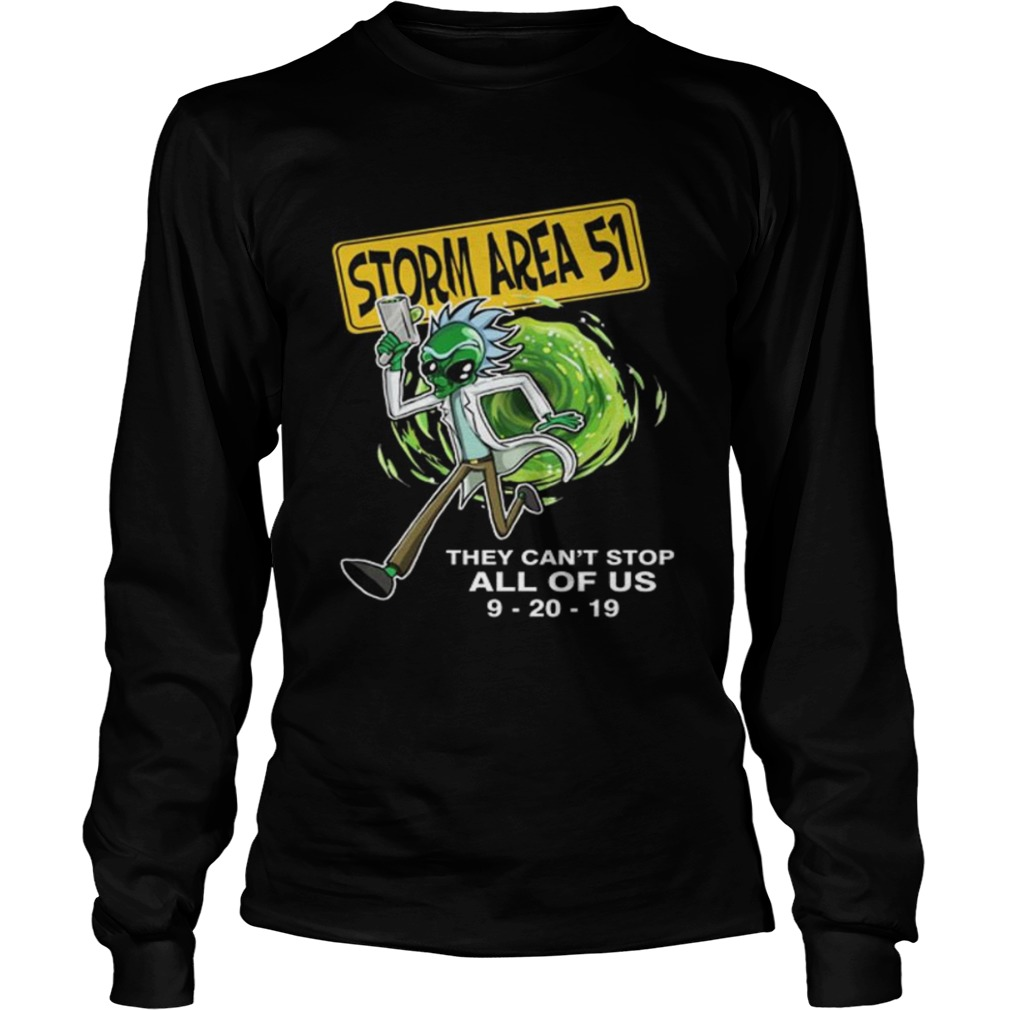 Rick Alien Storm Area 51 they cant stop all of us 92019 LongSleeve