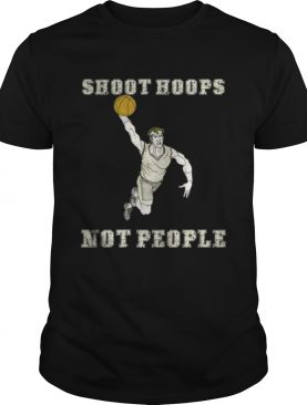 Shoot hoops not people funny basketball T-Shirt
