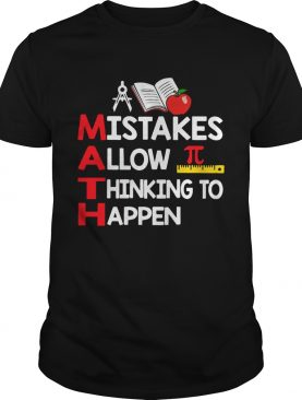 Teacher Math mistakes allow thinking to happen t-shirt