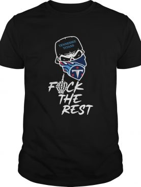 Tennessee Titans fuck the rest football shirt