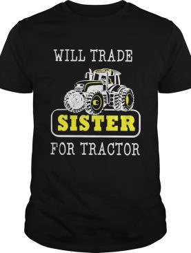 Will trade sister for tractor shirt