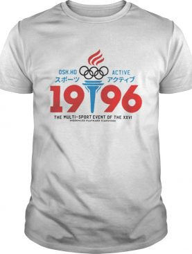 Osk Hd Active Olympic 1996 The Multi Sport Event Of The XXVI Shirt