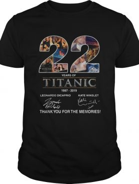 22 years of Titanic 1997 2019 thank you for the memories shirt