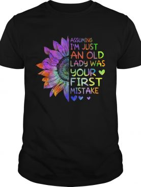 Assuming Im Just An Old Lady Was Your First MistakeTShirt