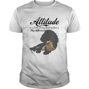 Attitude Little Thing Makes A Big Difference Yorkie Dog Lovers Shirt Unisex