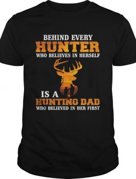 Behind Every Hunter Girl Is A Hunting Dad Funny Fathers Day Shirt T-Shirt
