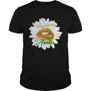 Blessed to becalled auntie TShirt Unisex
