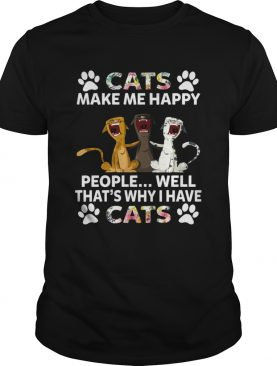 Cats Make Me Happy People That's Why I Have Cats Funny Women Shirt T-Shirt