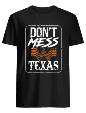 Don't Mess With Texas Whataburger T-Shirts