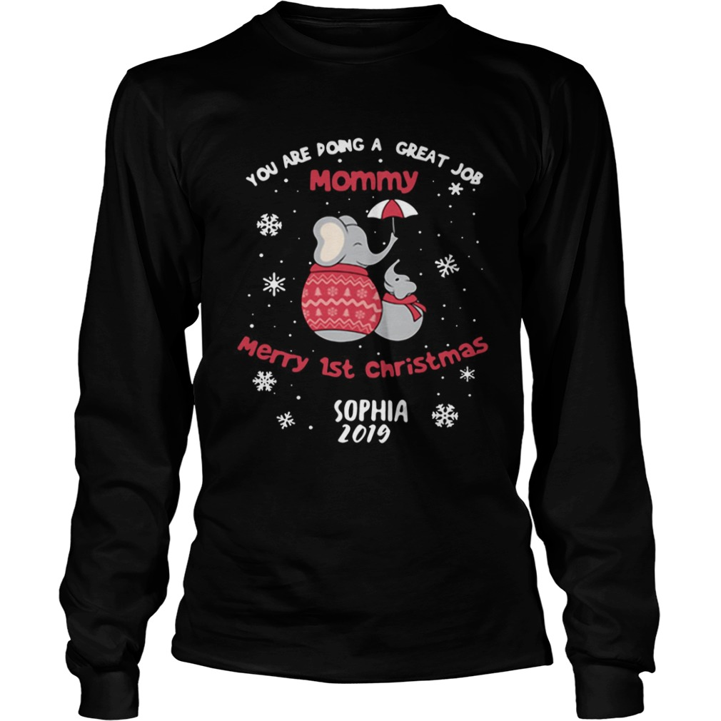 Elephant you are doing a great job mommy merry 1st Christmas LongSleeve