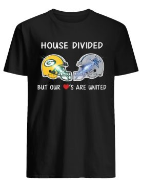 Green Bay Packers and Dallas Cowboy house divided but our love's are united shirt