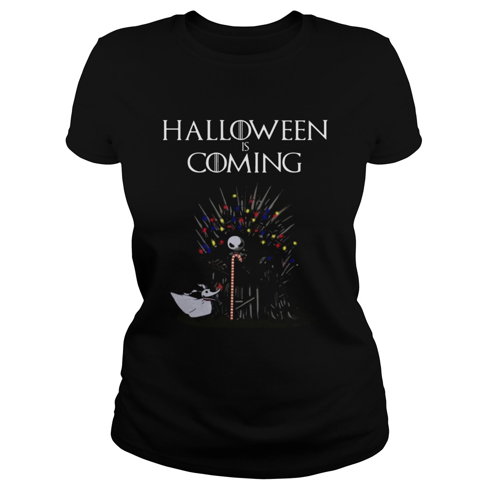 Halloween Is Coming Jack Skellington Game Of Thrones Shirt Classic Ladies