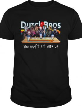 Horror Character Dutch Bros coffee you can't sit with us shirt