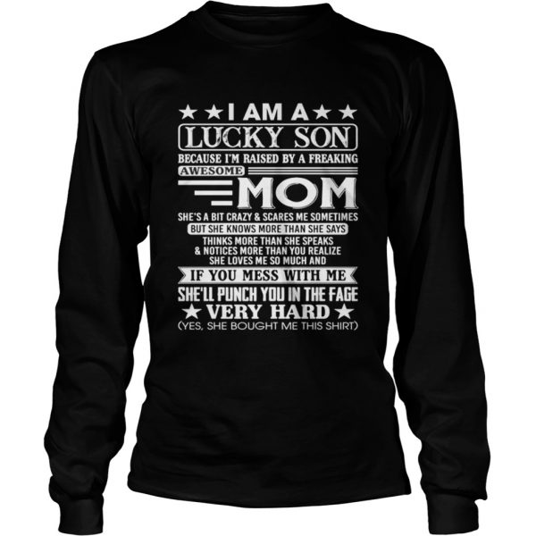 I Am A Lucky Son Of A Freaking Awesome Mom Funny Gift Shirt LongSleeve