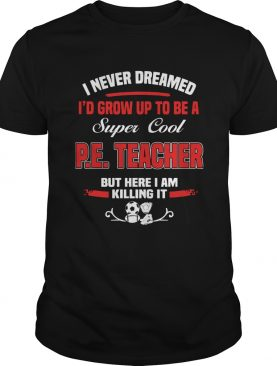 I Never Dreamed Id Grow Up To Be A Spoiled Wife But Here I Am Killing It shirt