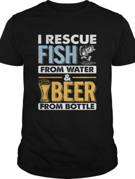 I Rescue Fish From Water Beer From Bottle Funny Fishing T-Shirt