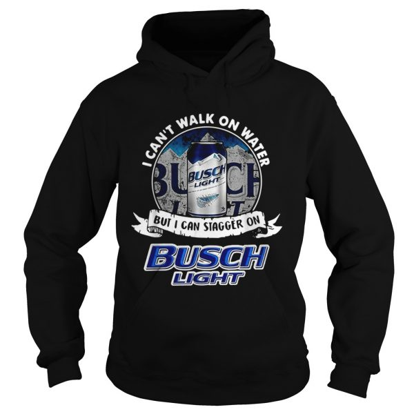 I cant walk on water but I can stagger on Busch Light  Hoodie