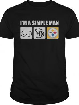 Im A Simple Man I Like Boobs Beer And Steelers T shirt
