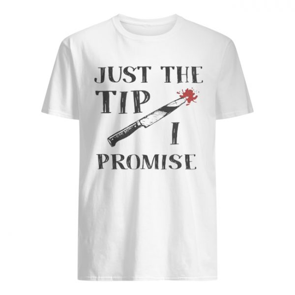 Just The Tip Funny Knife Halloween Shirt Classic Men's T-shirt