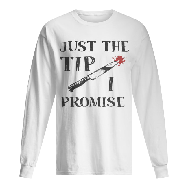 Just The Tip Funny Knife Halloween Shirt Long Sleeved T-shirt