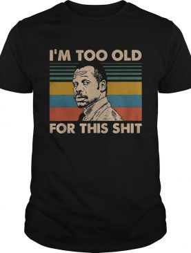 Lethal Weapon im too old for this shit vintage shirt