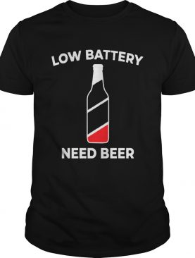 Low Battery Need Beer Shirt