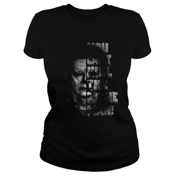 Michael Myers you cant kill the boogie man  Classic Ladies