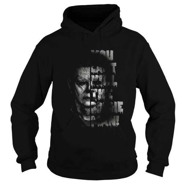 Michael Myers you cant kill the boogie man  Hoodie