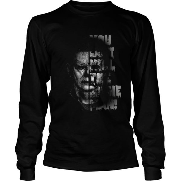 Michael Myers you cant kill the boogie man  LongSleeve
