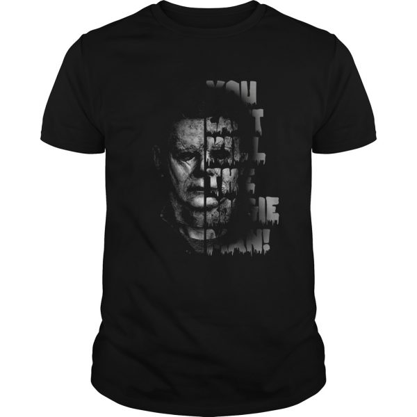 Michael Myers you cant kill the boogie man  Unisex