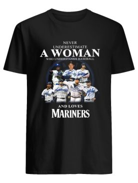 Never underestimate a woman who understands baseball and loves Mariners Shirt