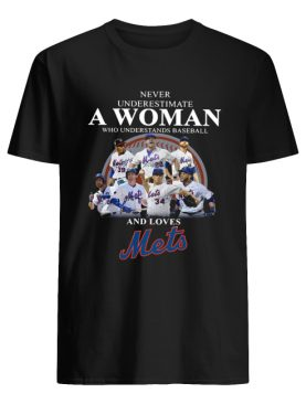 Never underestimate a woman who understands baseball and loves Mets Shirt