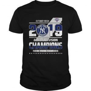 October reign 2019 al east division champions New York Yankees  Unisex