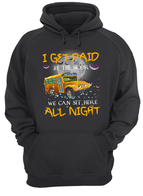 School bus I get paid by the hour we can sit here all night Halloween  Unisex Hoodie
