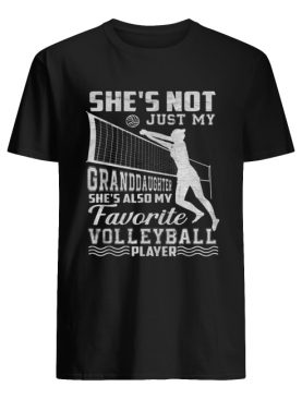 She's Not Just My Granddaughter She's Also Volleyball Player Shirt