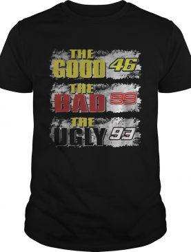 The Good 46 The Bad 99 The Ugly 93 Shirt