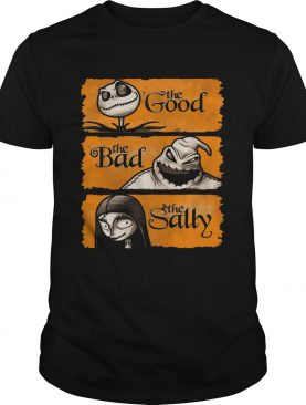 The Good The Bad The Salley List of The Nightmare Before Christmas Shirt